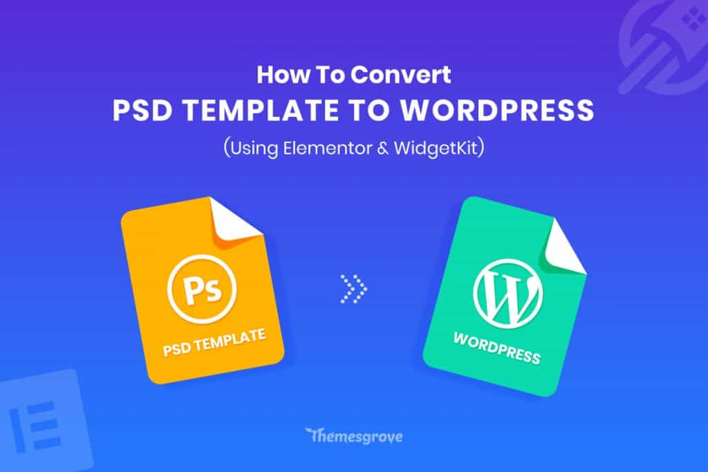 How to Convert PSD to WordPress Using Elementor & WidgetKit 1